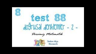 Serkan Akça 8. Sınıf Test 88 Doğrusal Denklemler -2-