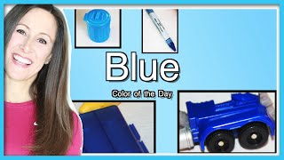 "Blue Learn colors ""Blue is the Color of the Day"" Children"