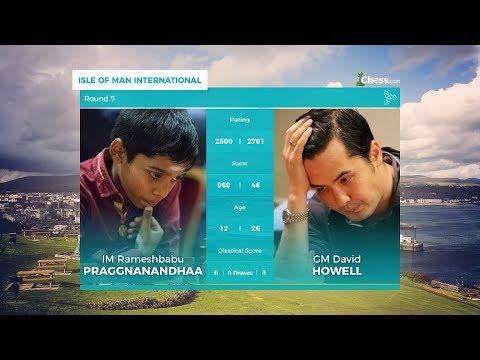 Chess.com Isle of Man International: Round 5 | 12-Year-Old Praggnanandhaa Defeats 2700-GM