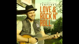 Mitchell Tenpenny - Love & Rock n' Roll (Audio)