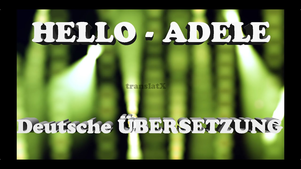 Hello Adele übersetzung Deutsch Youtube