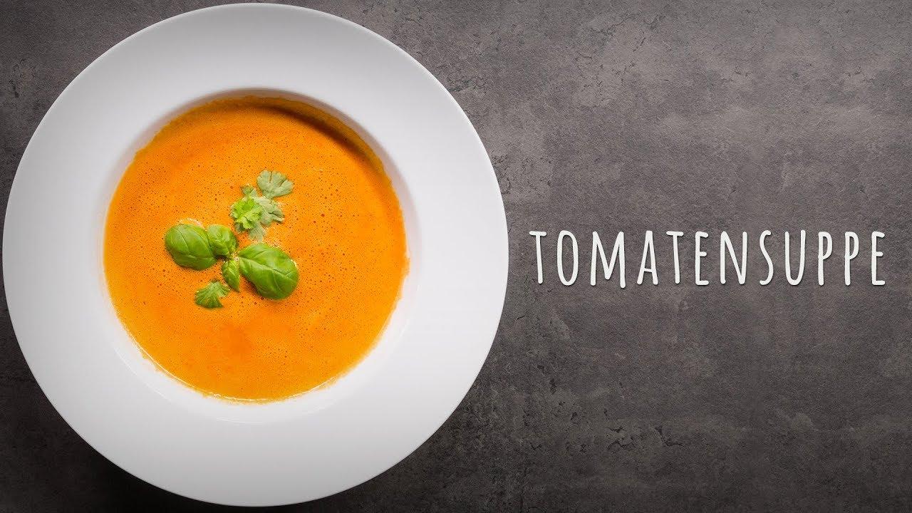 Leckere Tomatensuppe Aus Frischen Tomaten Selber Machen Youtube