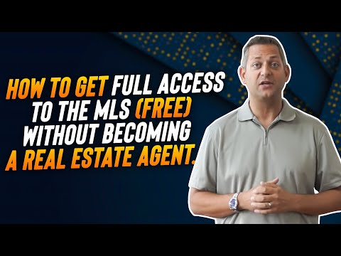 How to get full access to the MLS (FREE) without becoming a real estate agent.