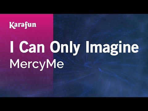 Karaoke I Can Only Imagine - MercyMe *