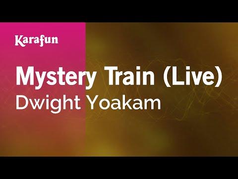 Karaoke Mystery Train (Live) - Dwight Yoakam *