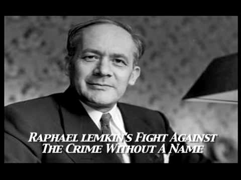 Raphael Lemkin's Fight Against The Crime Without A Name