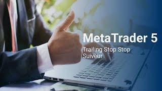 Trailing Stop - Stop Suiveur MT5