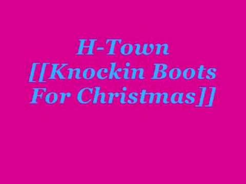 H-Town [[Knockin' Boots For Christmas]]