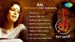 Rai | Folk Fusion | Bengali Songs Audio Jukebox | Mai Tui Jale Na Jaiyo | Iman Chakraborty