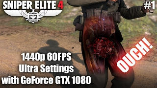 Sniper Elite 4 Gameplay PC 1440p 60fps Ultra Settings with GTX 1080