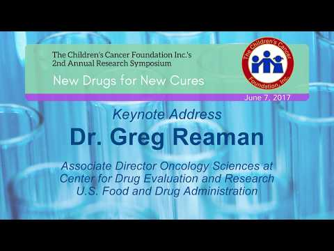 KEYNOTE: Gregory Reaman, M.D., Associate Director of Oncology Sciences, U.S. FDA