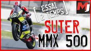 SUTER 500 MMX : 2 Temps, 195 ch, 130 kg... What else ? MOTO JOURNAL
