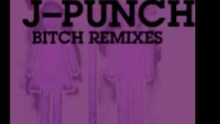 J-Punch 'Bitch (J Hazen Remix)'