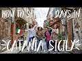 Italy Travel Vlog   How to spend 3 foodie days in Catania, Sicily - Part 1