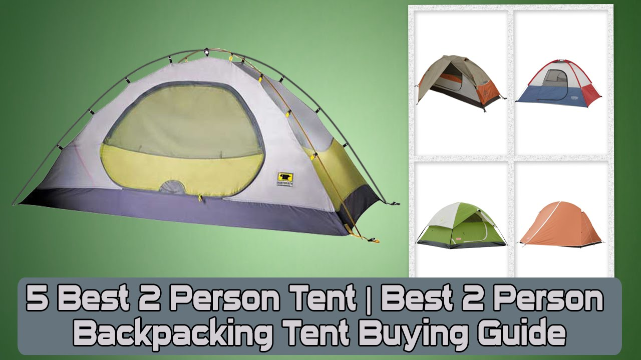 5 Best 2 Person Tent | Best 2 Person Backpacking Tent Buying Guide  sc 1 st  YouTube & 5 Best 2 Person Tent | Best 2 Person Backpacking Tent Buying Guide ...