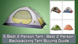 5 Best 2 Peŗson Tent | Best 2 Person Backpacking Tent Buying Guide
