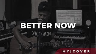 Better Now - Post Malone ( My Marthynz Official Cover Video ) Video