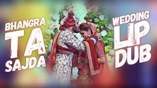 BHANGRA TA SAJDA | WEDDING LIP DUB | LACHAK CHOREOGRAPHY