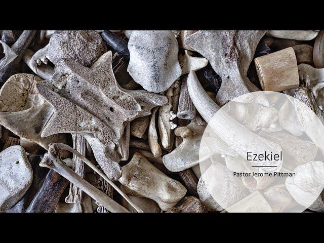 Ezekiel · 210610 Thursday Bible Study · Pastor Jerome Pittman