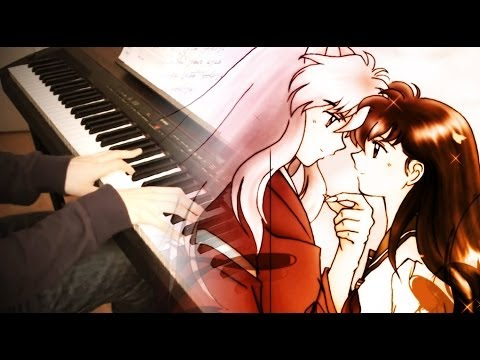 INUYASHA THEME - Affections Touching Across Time / To Love's End (Piano Improvisation) + SHEETS