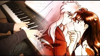 INUYASHA THEME - Affections Touching Across Time / To Love's End (Piano Improvisation)
