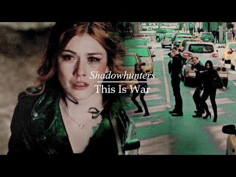Shadowhunters   This Is War