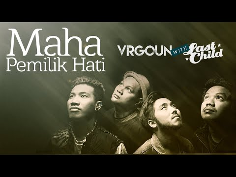 Virgoun With Last Child - Maha Pemilik Hati (Official Lyric Video)