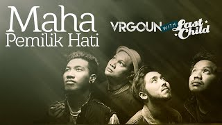 Gambar cover Virgoun with Last Child - Maha Pemilik Hati (Official Lyric Video)