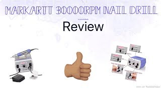 Markartt 30000 RPM Nail Drill Review