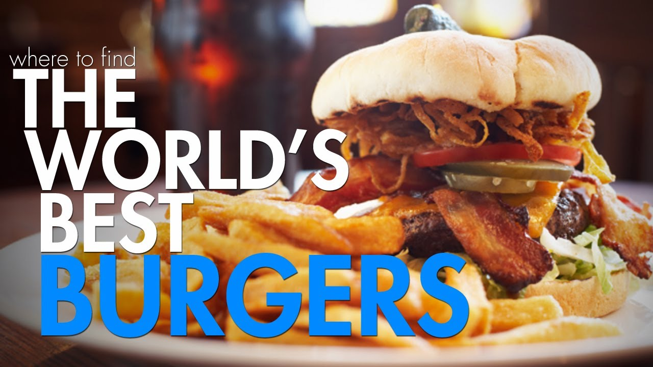 Where To Find The Best Burgers In World