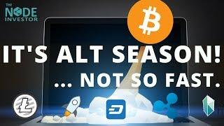 Is It Really Alt Season?  Technical Analysis Market Update