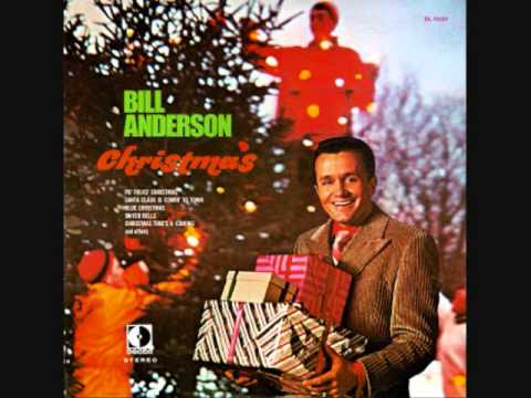 Bill Anderson   Christmas Times A Coming