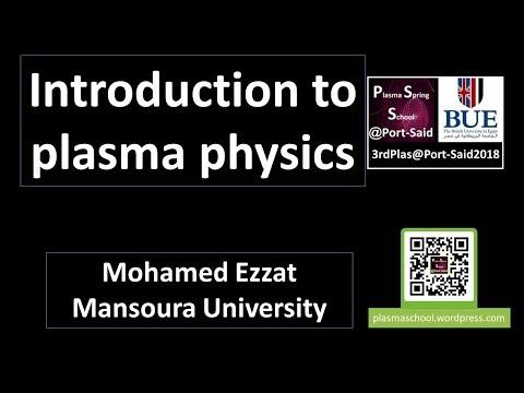 What is Plasma Physics? by M. Ezzat | مقدمة في فيزياء البلازما