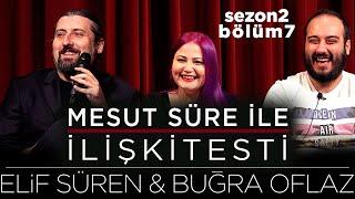 Mesut Süre İle İlişki Testi | Konuklar: Elif Süren & Buğra Oflaz
