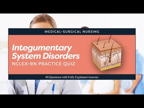 NCLEX Practice Quiz about Integumentary System Disorders