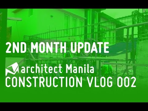 ARCHITECT MANILA: CONSTRUCTION VLOG 002