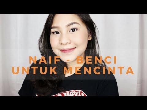 Naif - Benci Untuk Mencinta ( cover )