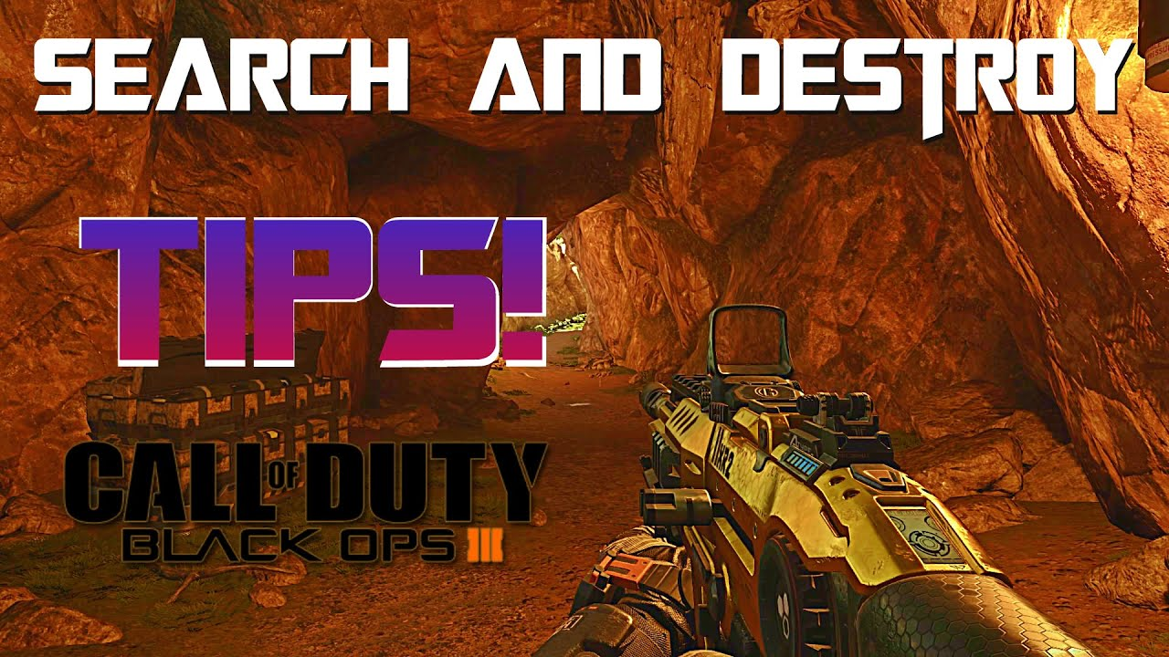 Search and Destroy Tips! BO3 - How to Win Search and Destroy Matches - YouTube