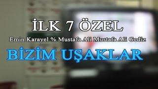 İLK 7 ÖZEL 9.HAFTA BİZİM UŞAKLAR