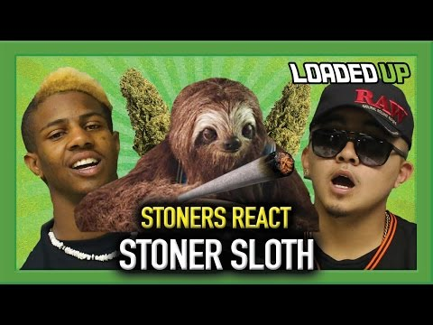 STONERS REACT TO STONER SLOTH (Anti weed campaign)