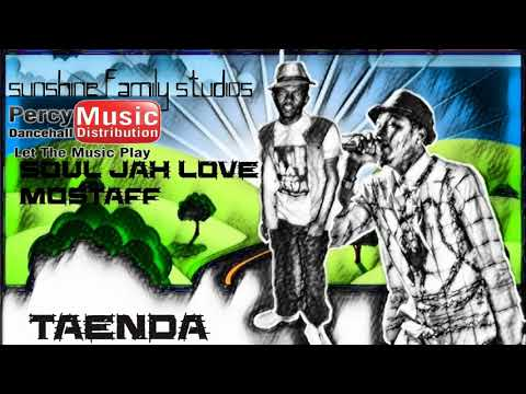 Soul Jah Love ft Mostaff - Taenda (Sunshine Family Studios) October 2017