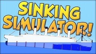 Обзор Sinking Simulator [Симулятор кораблекрушения и Титаника]