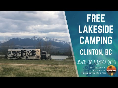 RVing To Alaska: Kelowna To Clinton, BC & Free Camping On Hwy 97 🇨🇦