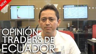 Opinión traders de Ecuador