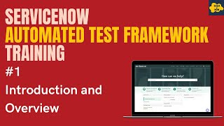 #1 ServiceNow Automated Test Framework   Overview  of Automated Test Framework in ServiceNow