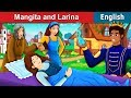 Mangita And Larina Story in English | Bedtime Stories | English Fairy Tales