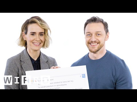 James McAvoy & Sarah Paulson Answer the Web's Most Searched Questions | WIRED
