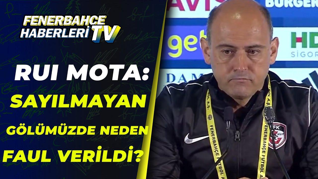 """G.Antep Y.Antrenörü Rui Mota:""""Sayılmayan Gölümüzde Neden Faul Verildi?"""" / Fenerbahçe 3-1 Gaziantep"""