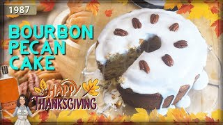 Retro RecipesAll About Bourbon Pecan Cake from 1987,  Thanksgiving Part 3