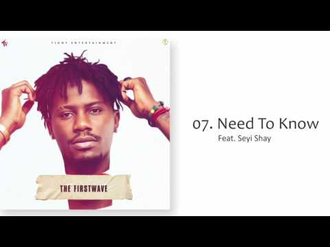 YCEE - NEED TO KNOW FT SEYI SHAY (THE FIRST WAVE EP)